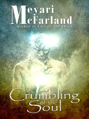 cover image of Crumbling of the Soul